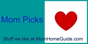 mom picks from momhomeguide.com