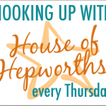 house of hepworths linky party