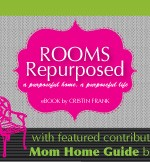 Rooms Repurposed, Cristin Frank, Mom Home Guide