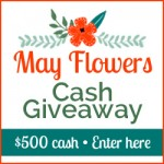 May Flowers Cash Giveaway