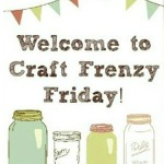 Craft Frenzy Friday (July 31)