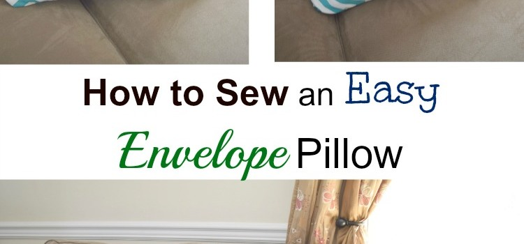 How to Sew an Easy Envelope Pillow Cover