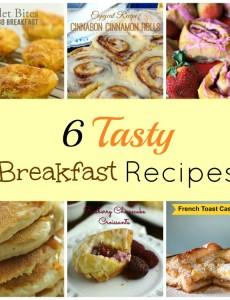Six Tasty Breakfast Recipes