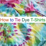How to Tie Dye Fun Summer Shirts