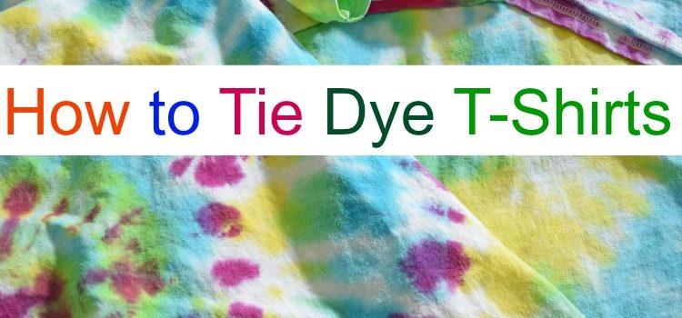 How to Tie Dye Fun Summer Shirts