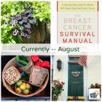 Currently – A Diagnosis & Trying to Stay Hopeful {August}