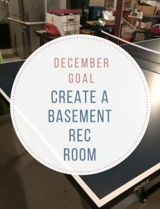 My December goal is to convert my home's basement storage space into a fun rec area for my teens