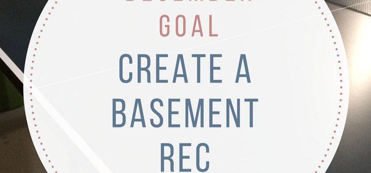 Making a Basement Rec Room {12 Months of Goals}