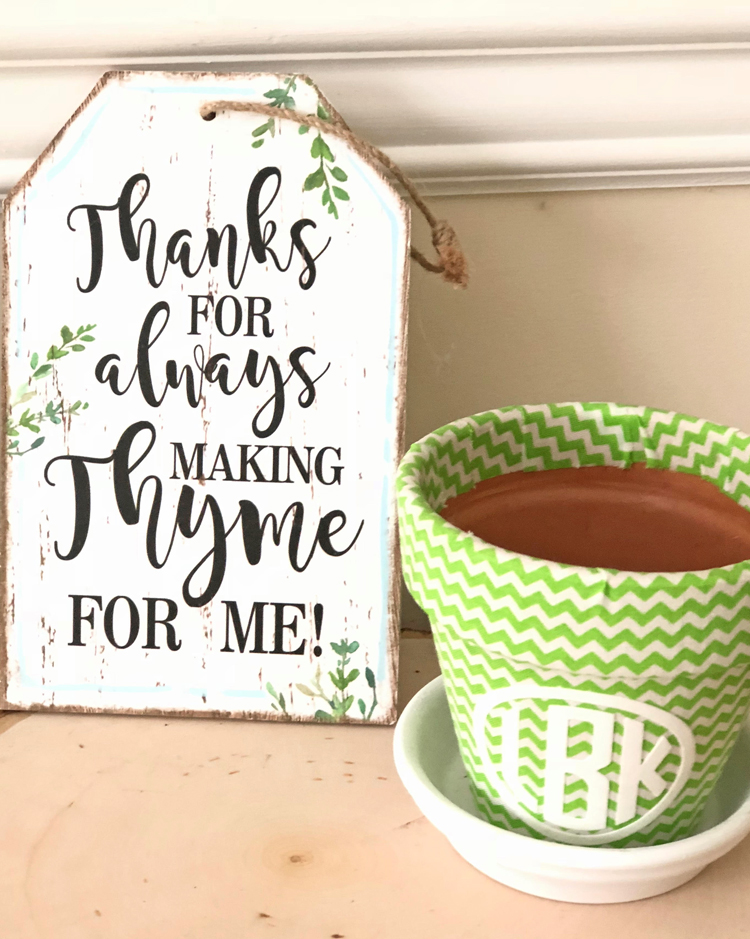 thanks for making the thyme for me sign and a DIY fabric covered pot