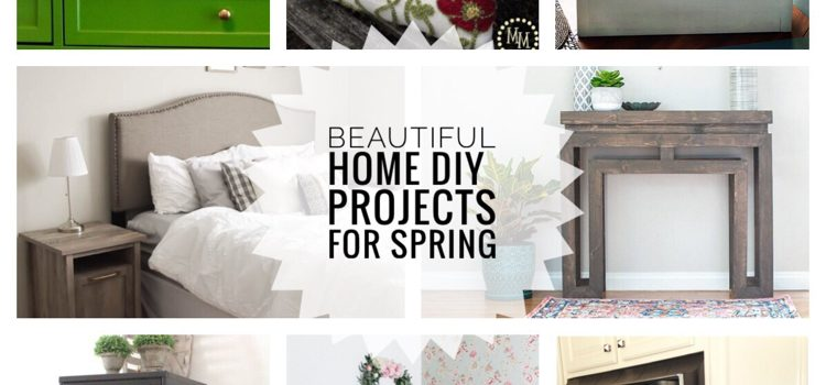 Beautiful Home DIY Projects for Spring – MM #242