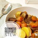 Guiness Irish Beef Stew – Taste Creations Blog Hop