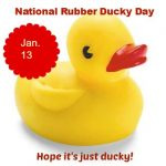 Happy National Rubber Ducky Day