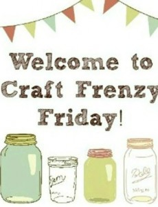 crafty frenzy friday linky party