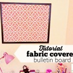 DIY Fabric Covered Bulletin Boards