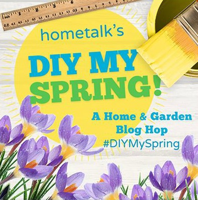 DIY My Spring Hometalk Blog Hop