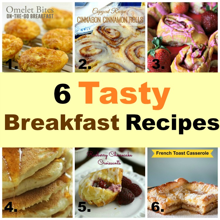 six tasty breakfast recipes: french toast, muffins, omelettes, casseroles and rolls