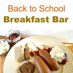#ad Easy & Fun Back to School Breakfast Bar