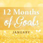 12 Months of Goals — January Goal