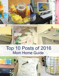 top 10 posts of 2016 on Mom Home Guide