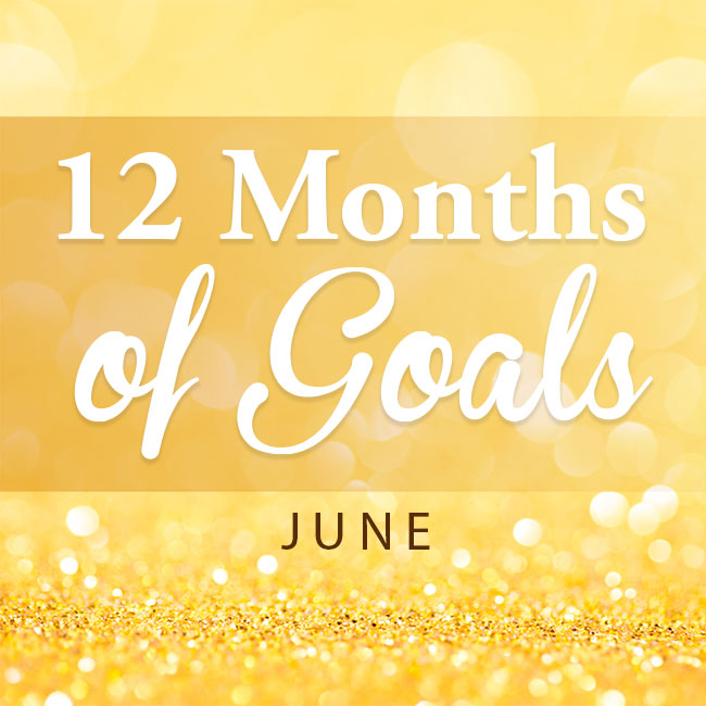 12 Months of goals - June