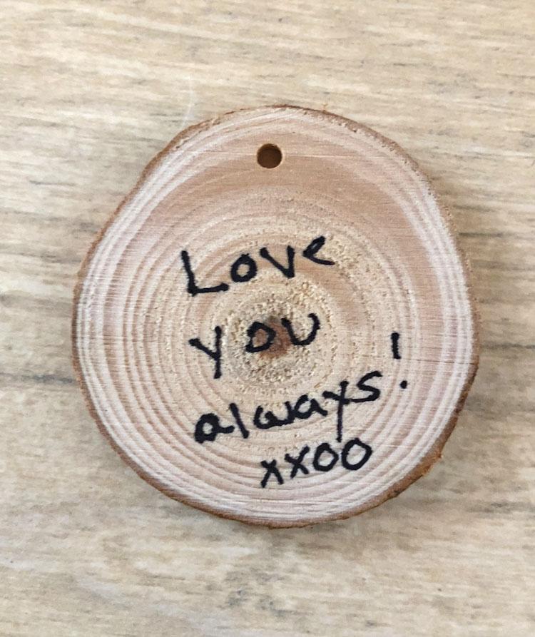 Easy DIY love always Valentine's Day wood slice token