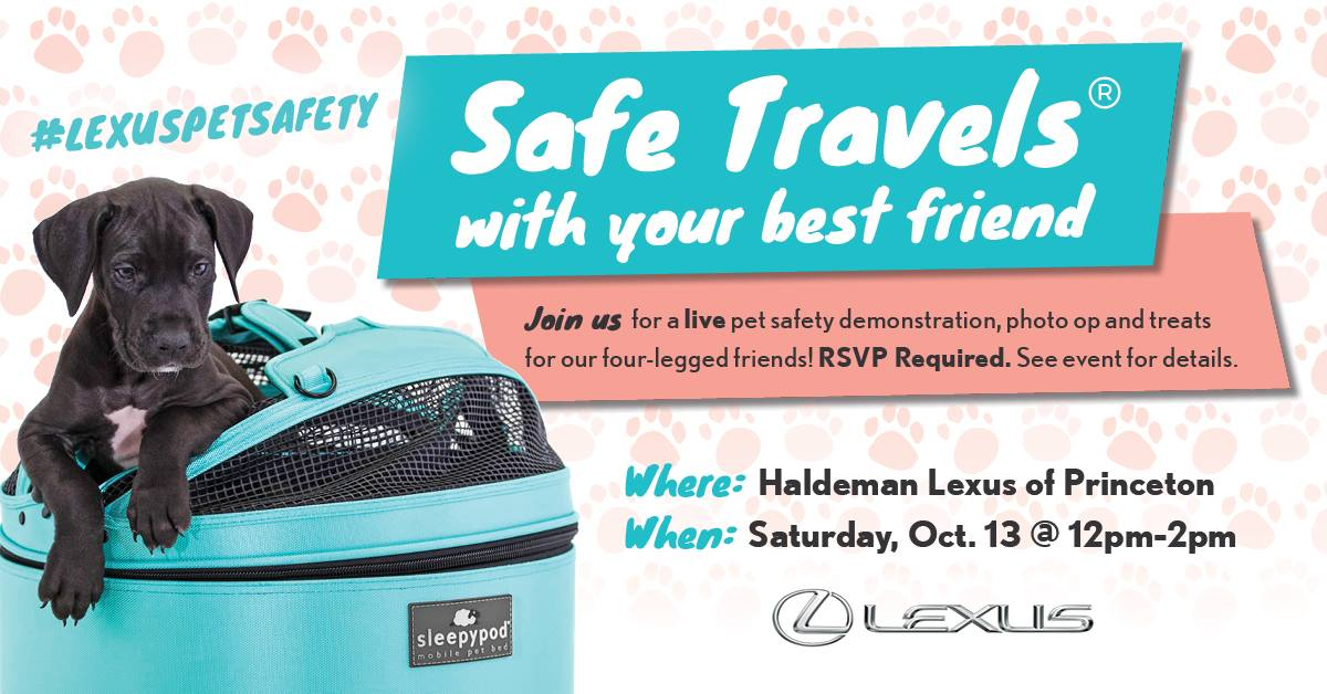 #lexuspetsafety event Saturday, October 13 at Haldenman Lexus of Princeton