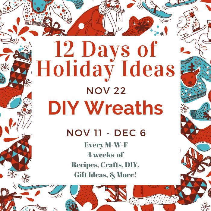 Stop by the 12 Days of Holiday Ideas blog hops for DIY wreaths you can make this season!