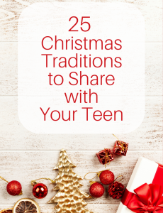 25 Christmas traditions to share with your teen