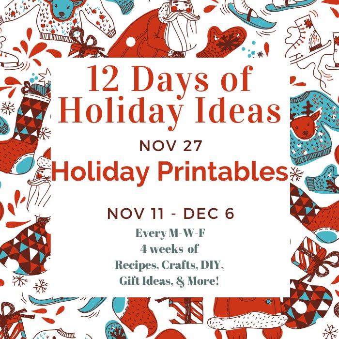 Stop by the 12 Days of Holiday Ideas blog hop for a collection of free fun printables.