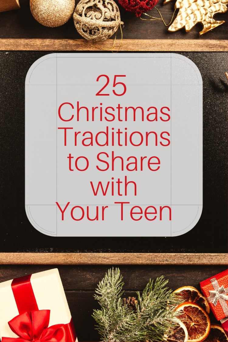 25 fun Christmas traditions to share wit your teen