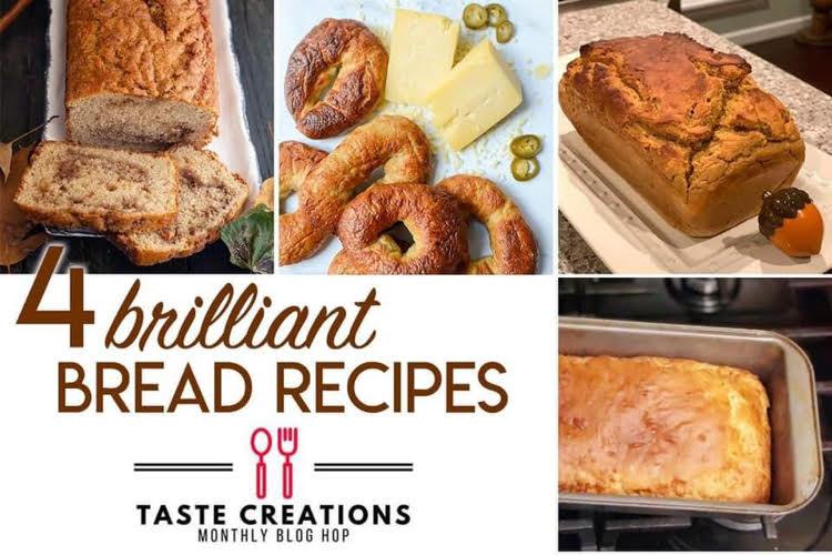 taste creations bread recipes blog  hop